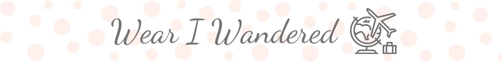Wear I Wandered