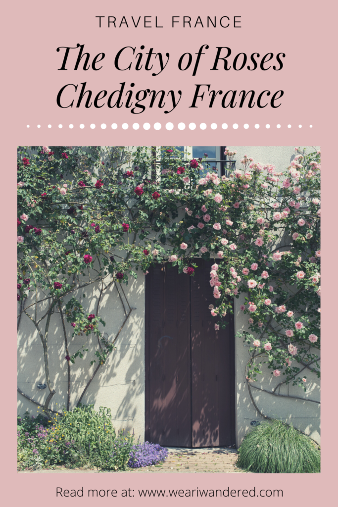Chedigny is known as the city of roses! It is a gorgeous town in France that is beautiful year round but especially in the spring when the roses bloom.